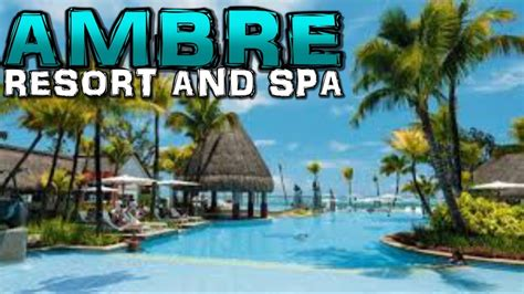 Ambre Resort and Spa - Belle Mare - Mauritius (4K) - YouTube