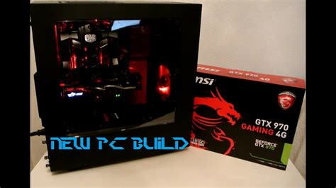 Building a New Gaming PC ! MSI Z170A / MSI GTX 970 / i5