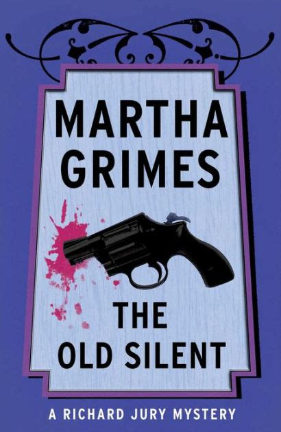 The Old Silent (Richard Jury Series #10) by Martha Grimes